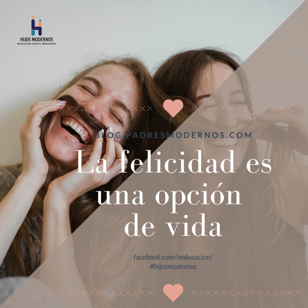 la felicidad es una opción de vida
